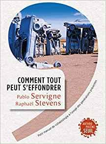 Comment tout peut d'effondrer de Pablo Servigne et Raphaël Stevens