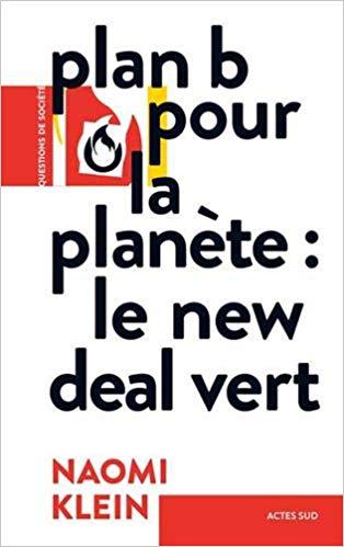 Naomi Klein, Plan B pour la planète : Le New Deal vert